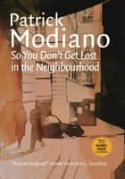 So You Don't Get Lost in the Neighbourhood ebook by Patrick Modiano, Euan Cameron, Euan Cameron