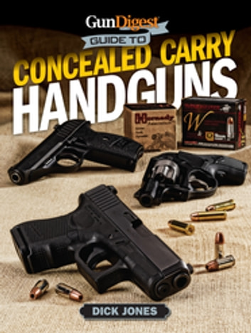 Gun Digest Guide To Concealed Carry Handguns ebook by Dick Jones