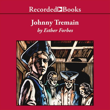 Johnny tremain audiobook by esther hoskins forbes 9781470354862 johnny tremain audiobook by esther hoskins forbes fandeluxe Image collections