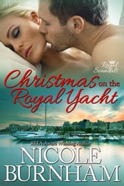 Christmas on the Royal Yacht ebook by Nicole Burnham