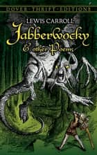 Jabberwocky and Other Poems ebook by Lewis Carroll