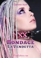 Bondage - la Vendetta ebook by Daniele Aiolfi