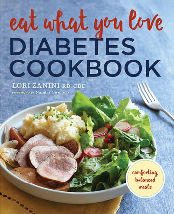 Eat what you love diabetic cookbook ebook by lori zanini rd cde eat what you love diabetic cookbook comforting balanced meals ebook by lori zanini rd fandeluxe Choice Image