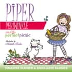 Piper Periwinkle And The Perfect Picnic ebook by Susanne Blumer, Annaliese Blumer