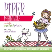 Piper Periwinkle And The Perfect Picnic ebook by Susanne Blumer,Annaliese Blumer