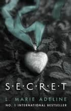 SECRET - (S.E.C.R.E.T. Book 1) ebook by L. Marie Adeline