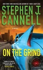 On the Grind ebook by Stephen J. Cannell