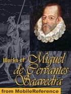Don Quixote & The Exemplary Novels Of Cervantes (Mobi Classics) ebook by Miguel de Cervantes Saavedra