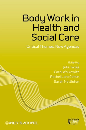 Body Work in Health and Social Care - Critical Themes, New Agendas ebook by