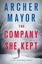 The Company She Kept - A Joe Gunther Novel ebook by Archer Mayor