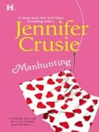 Manhunting ebook by Jennifer Crusie
