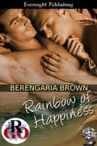 Rainbow of Happiness ebook by Berengaria Brown