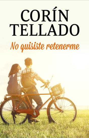 No quisiste retenerme ebook by Corín Tellado
