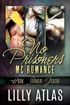 No Prisoners MC Box Set - Books 0.5, 1, & 2 ebook by Lilly Atlas