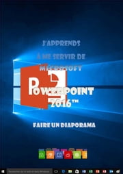 J'apprends à me servir de Powerpoint 2016 ebook by Joël Green