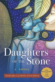 Daughters of the Stone ebook by Dahlma Llanos-Figueroa