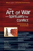 The Art of War—Spirituality for Conflict - Annotated & Explained ebook by Editors at Sonshi.com, Thomas Huynh, Marc Benioff,...
