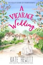 A Vicarage Wedding ebook by Kate Hewitt