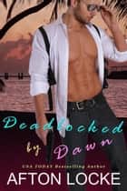 Deadlocked by Dawn ebook by Afton Locke