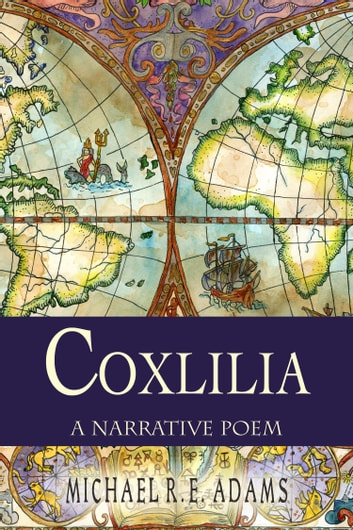 Coxlilia: a narrative poem ebook by Michael R.E. Adams