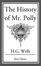 The History of Mr Polly ebook by H. G. Wells