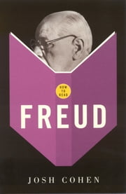 How To Read Freud ebook by Josh Cohen