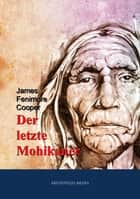 Der letzte Mohikaner ebook by James Fenimore Cooper
