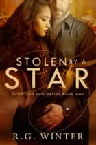 Stolen By A Star ebook by R.G. Winter
