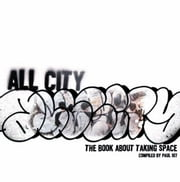 All-City: The Book about Taking Space ebook by 107, Paul
