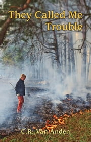 They Called Me Trouble ebook by C.R. Van Anden