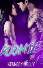 Roomies - Book One, #1 ebook by Kennedy Kelly
