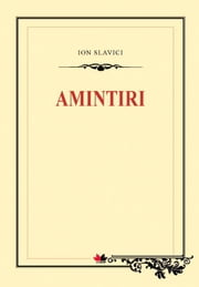 Amintiri ebook by Slavici Ioan