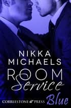 Room Service ebook by Nikka Michaels