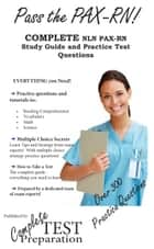 Pass the PAX-RN - Complete Study Guide and Practice Test Questions ebook by Complete Test Preparation Inc.