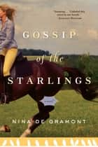 Gossip of the Starlings ebook by Nina de Gramont