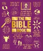 The Bible Book - Big Ideas Simply Explained ebook by DK, Benjamin Philips, Tammi J Schneider