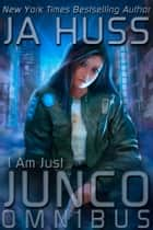I Am Just Junco Omnibus Books One - Three ebook by J.A. Huss