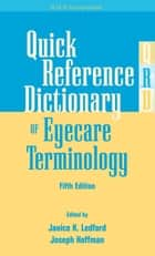 Quick Reference Dictionary of Eyecare Terminology, Fifth Edition ebook by Janice Ledford, Joseph Hoffman