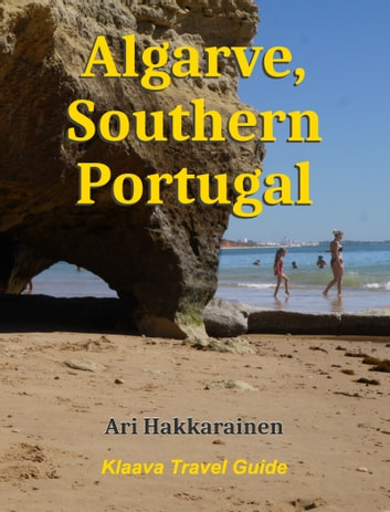 Algarve, Southern Portugal ebook by Ari Hakkarainen
