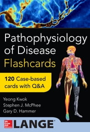 Pathophysiology of Disease: An Introduction to Clinical Medicine Flash Cards - An Introduction to Clinical Medicine Flash Cards ebook by Gary Hammer,Stephen J. McPhee