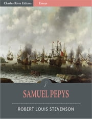 Samuel Pepys (Illustrated Edition) ebook by Robert Louis Stevenson