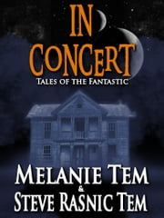 In Concert ebook by Melanie Tem,Steve Tem