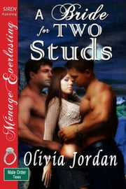 A Bride for Two Studs ebook by Olivia Jordan