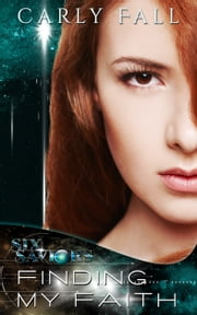Finding My Faith (A Science Fiction / Fantasy Romance) ebook by Carly Fall
