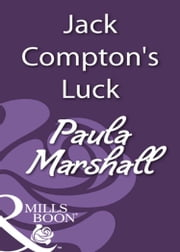 Jack Compton's Luck (Mills & Boon Historical) ebook by Paula Marshall
