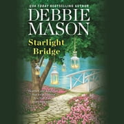 Starlight Bridge audiobook by Debbie Mason