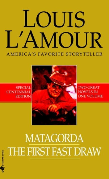 Matagorda/The First Fast Draw ebook by Louis L'Amour