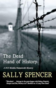 The Dead Hand of History - DCI Monika Paniatowski 1 ebook by Sally Spencer