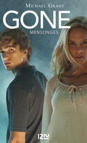 Gone tome 3 Mensonges ebook by Julie LAFON, Michael GRANT
