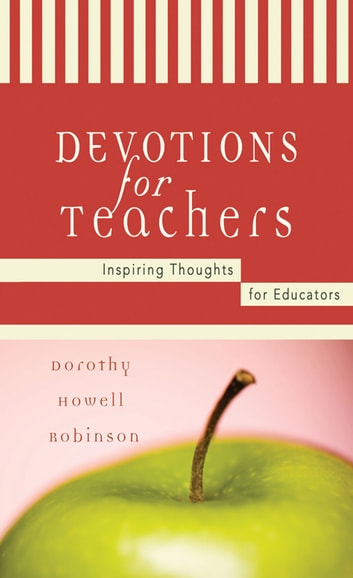 Devotions For Teachers eBook by Dorothy Howell Robinson